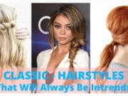 classic hairstyles that always intrends