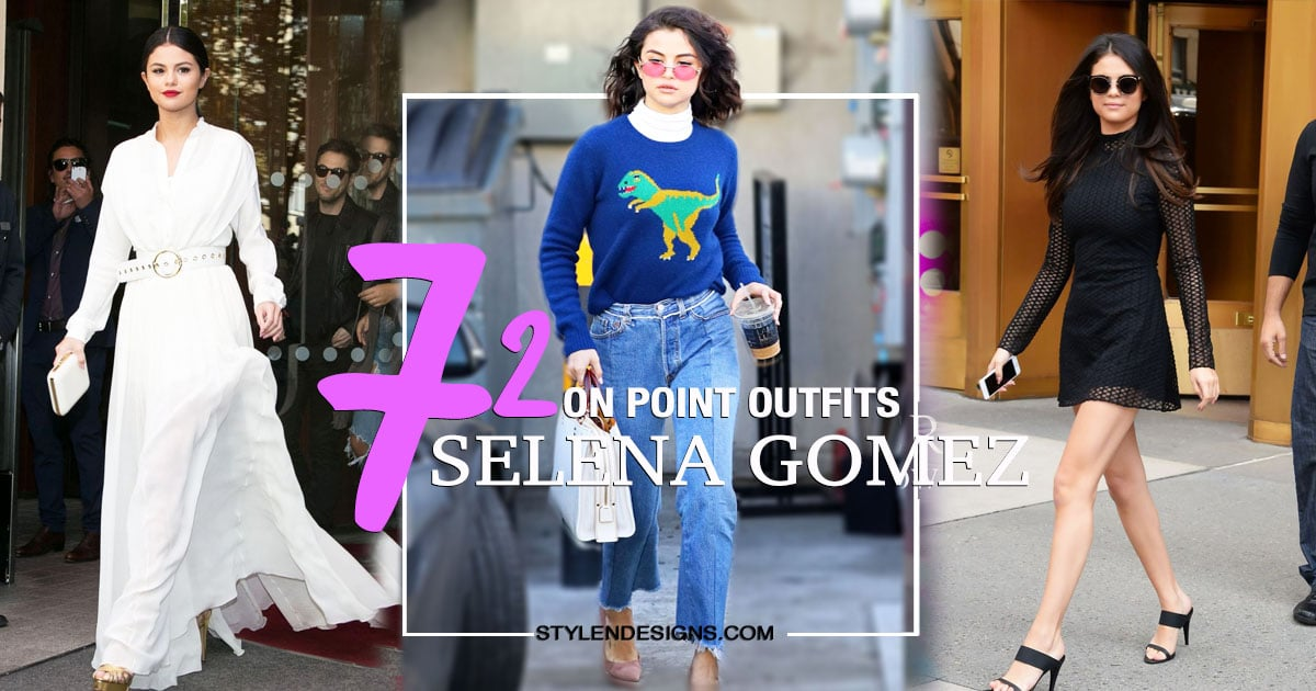 72 Times Selena Gomez's Outfits Were On Point